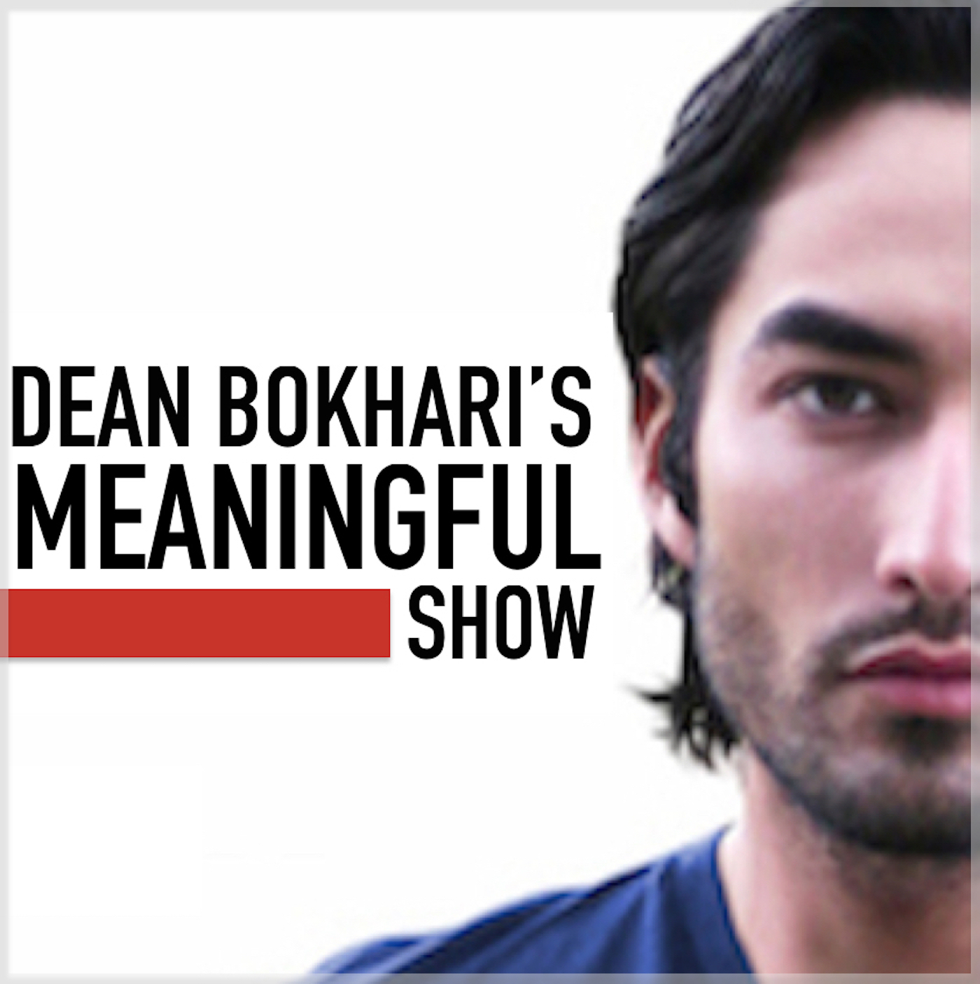 Subscribe to the Meaningful Show With Dean Bokhari on iTunes