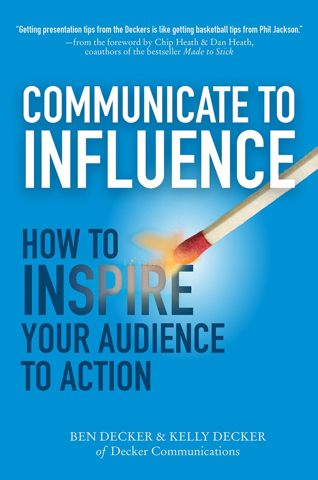 Communicating With Influence | Communicate to Influence by Ben Decker, Kelly Decker