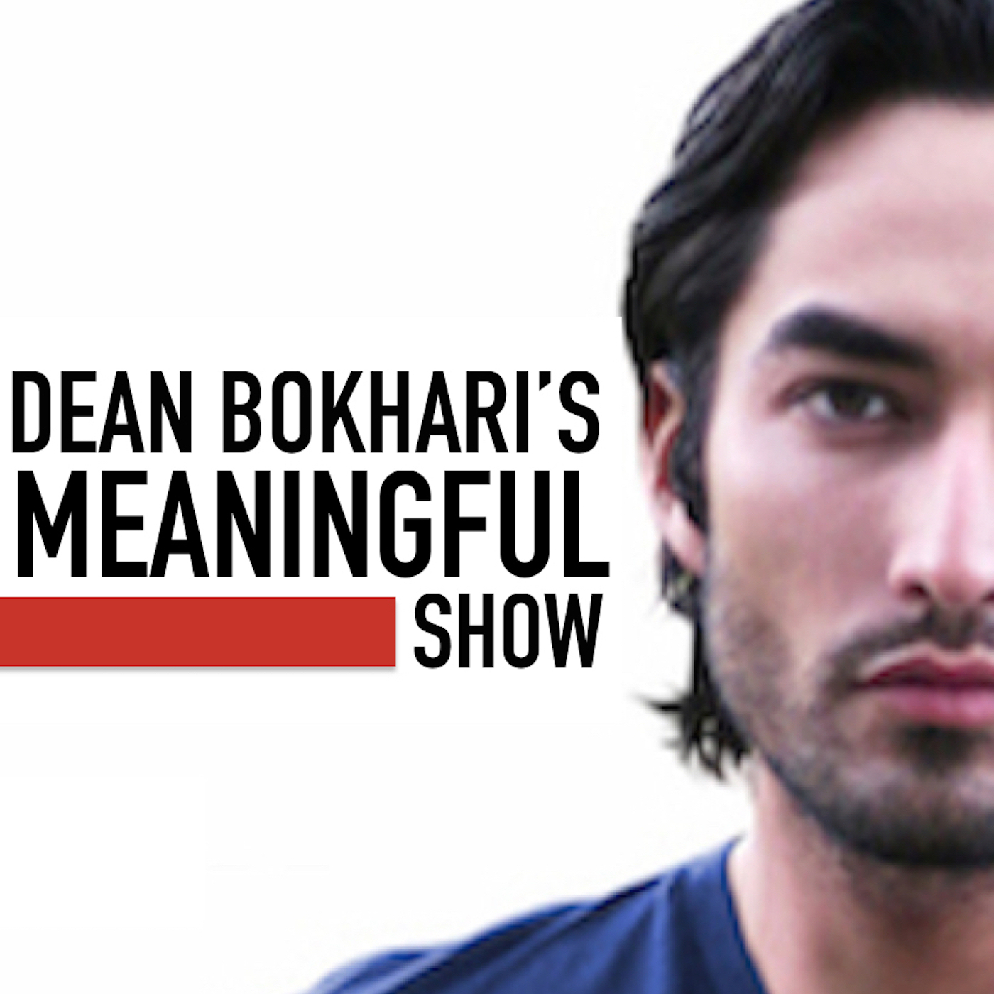 Dean_Bokhari_Meaningful_Show_Podcast_Motivation