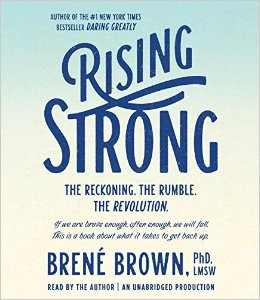 Rising Strong by Brene Brown - Book Summary