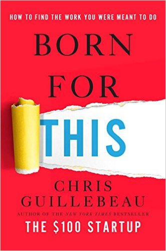Born For This by Chris Guillebeau - Book Summary