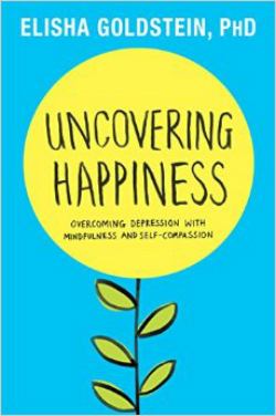 Uncovering Happiness by Elisha Goldstein - Interview