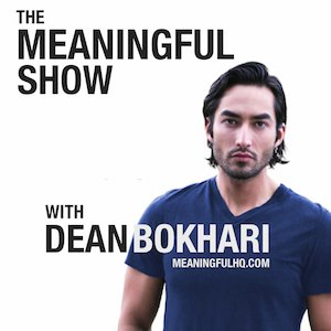 Top Self Improvement Podcast - Dean Bokhari - Meaningful Show Podcast