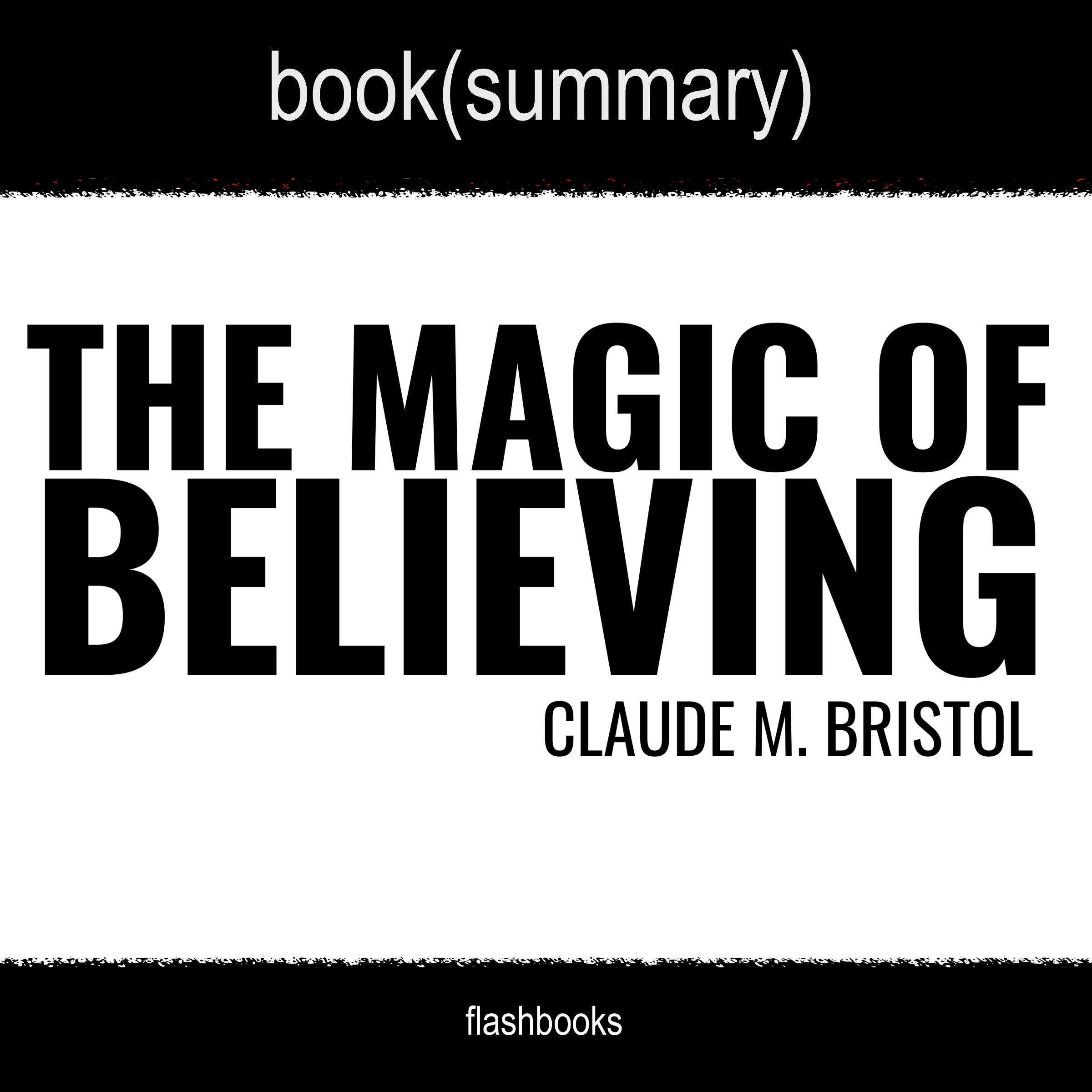 The_Magic_Of_Believing_by_Claude_M_Bristol_Audiobook_Summary
