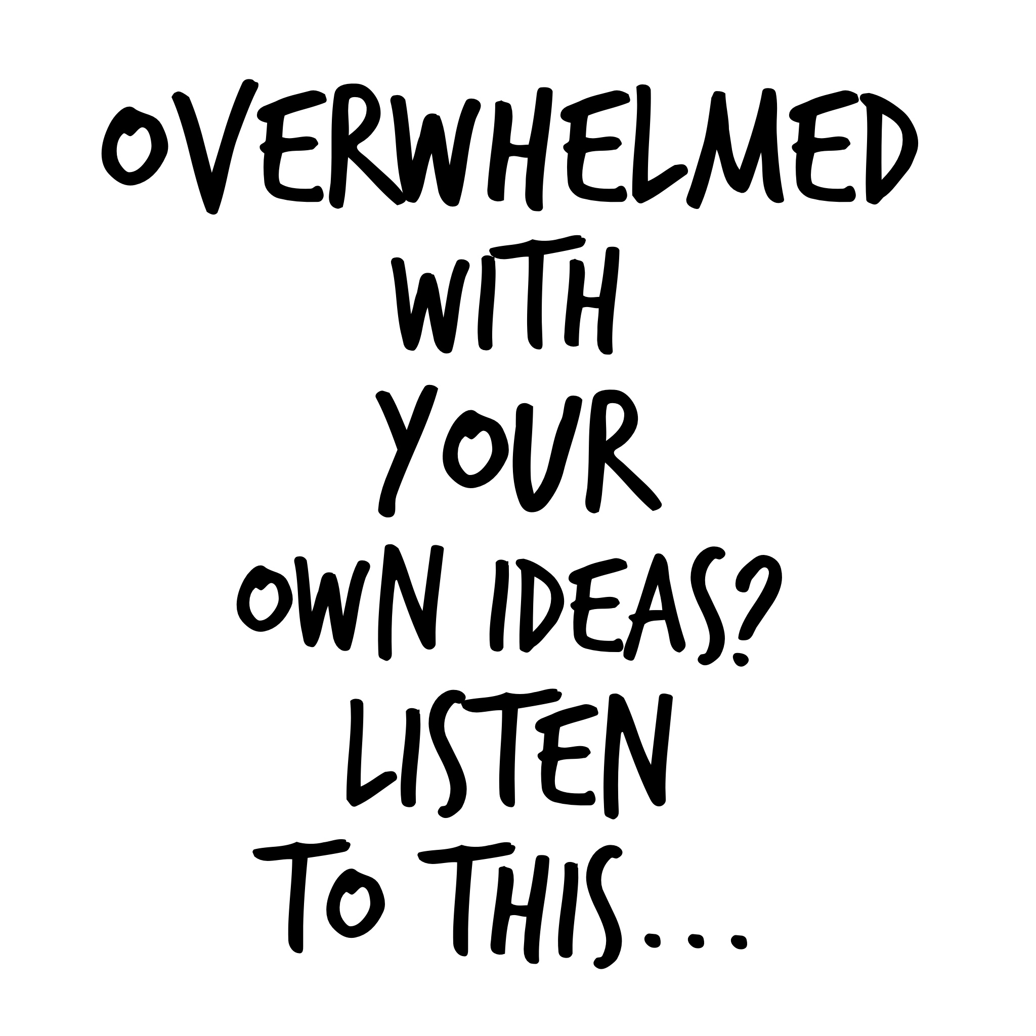 overwhelmed_by_too_many_ideas